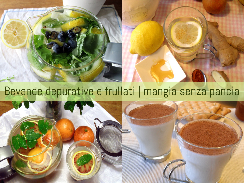 Bevande depurative e frullati, tisane e frullati, Mangia senza Pancia