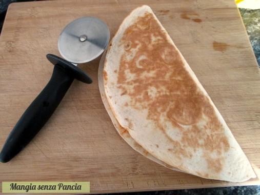 Pizza di tortilla ripiena: pizzadilla, Mangia senza Pancia