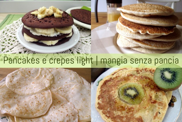 Pancakes e crepes light, Mangia senza Pancia