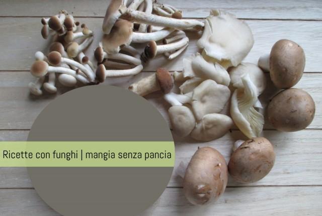 Ricette con i funghi leggere, Mangia senza Pancia