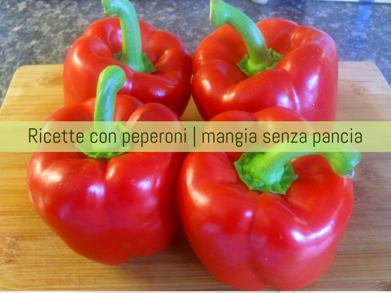 Ricette con peperoni, Mangia senza Pancia