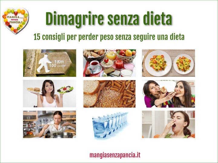 Dimagrire Senza Dieta: 15 Consigli per Perdere Peso Senza Seguire la Dieta