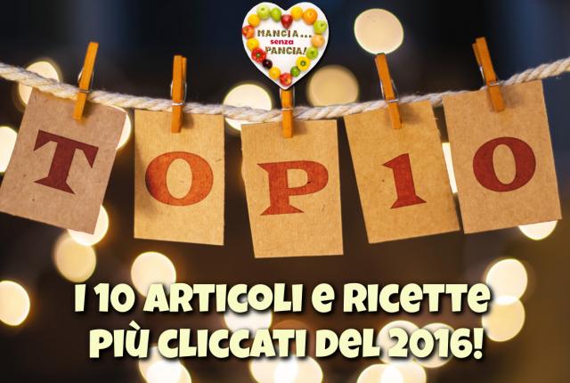 Le 10 ricette e articoli più cliccati nel 2016, Mangia senza Pancia