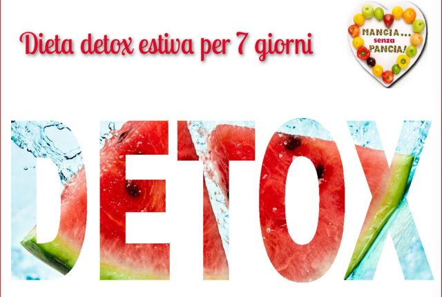 Dieta detox per 7 giorni - ricette estive, Mangia senza Pancia
