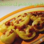Barchette di patate gratinate,patate gratinate al prosciutto e formaggio