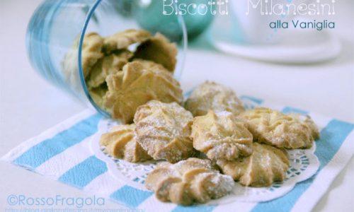 Biscotti Milanesini – profumati alla Vaniglia