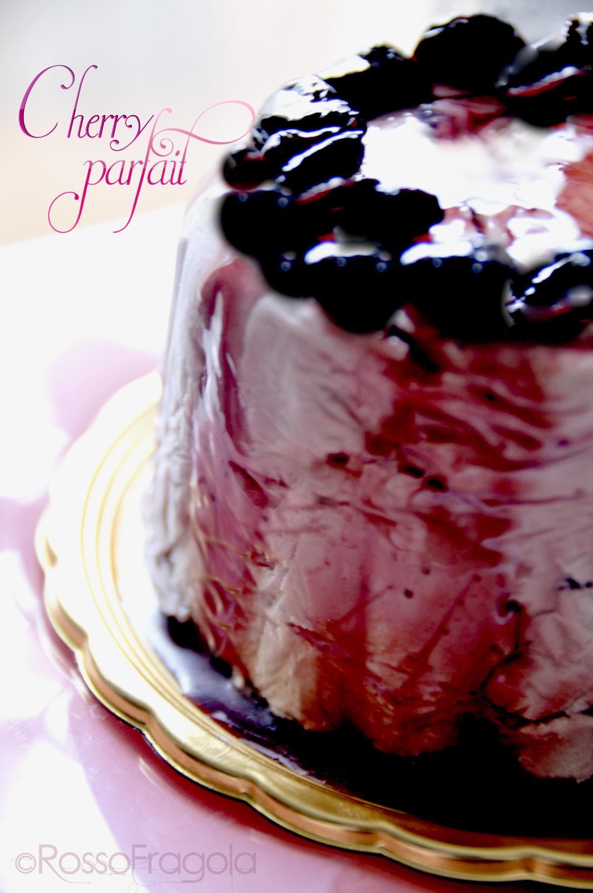 Semifreddo alle ciliegie - Cherry Parfait