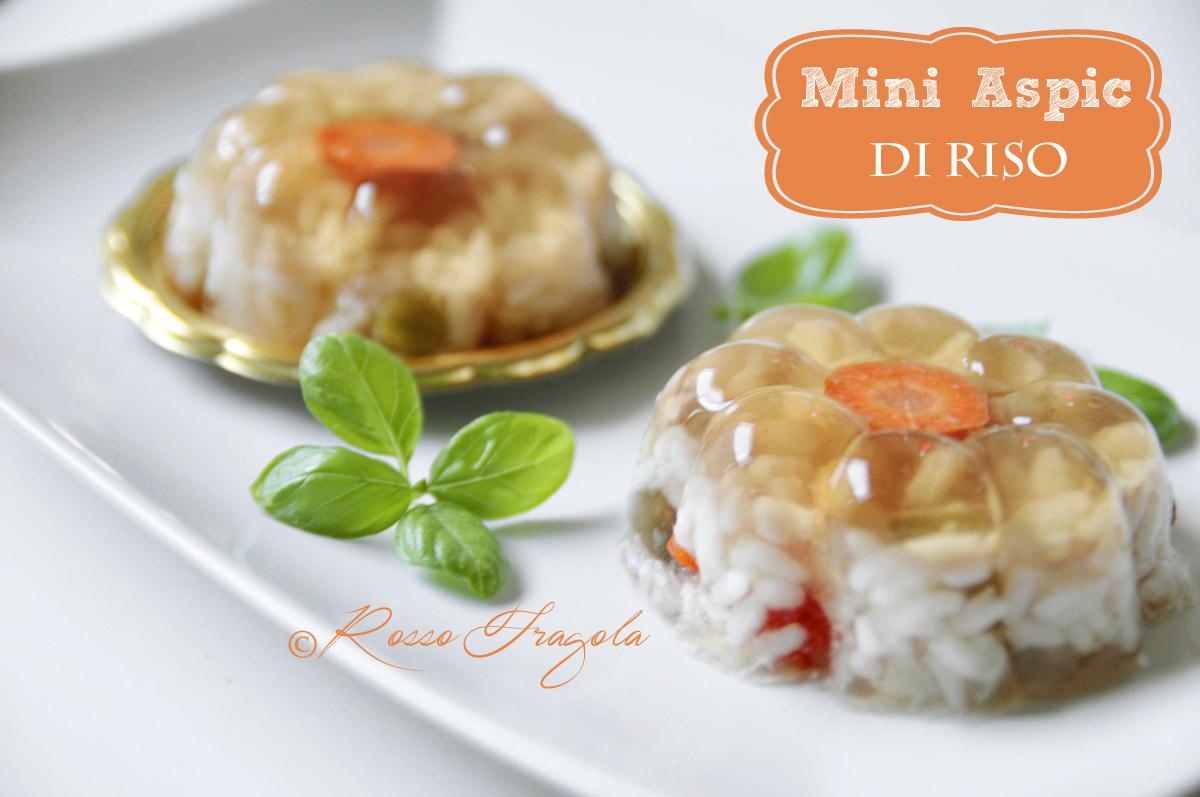 Mini aspic di riso -  antipasto sfizioso