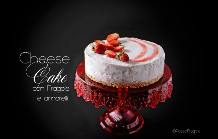 Cheese Cake allo yogurt con fragole e amaretti
