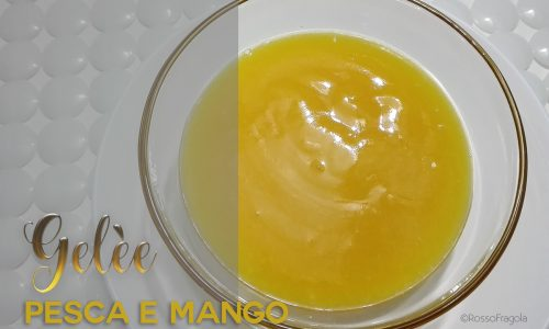 Gelèe al mango e pesca – copertura per torte e dessert al cucchiaio
