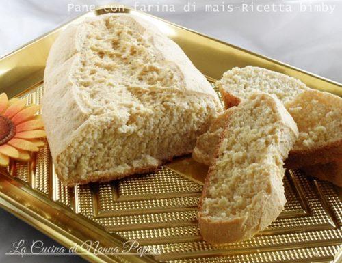Pane con farina di mais-Ricetta bimby