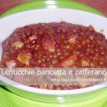 Lenticchie pancetta e zafferano