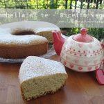 Ciambella al tè verde – ricetta vegana per Fornetto Versilia