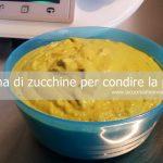 Crema di zucchine per condire la pasta