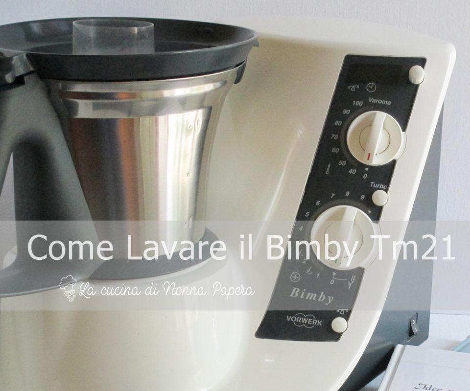 Come Lavare il Bimby Tm21