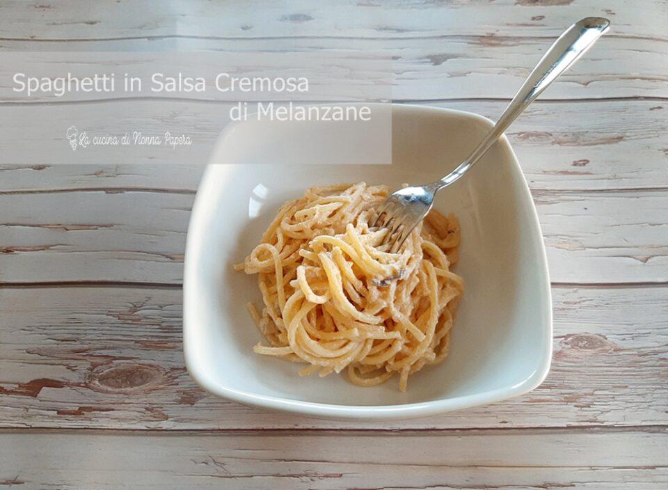 Spaghetti in Salsa Cremosa di Melanzane