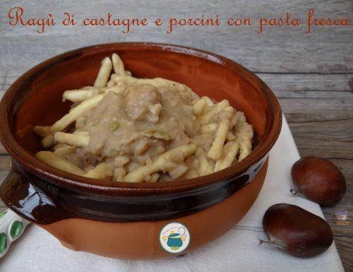 Ragù di castagne e porcini con pasta fresca