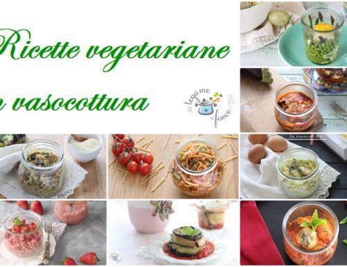 Ricette vegetariane in vasocottura