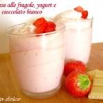 Mousse alle fragole, yogurt e cioccolato bianco ricetta dolce