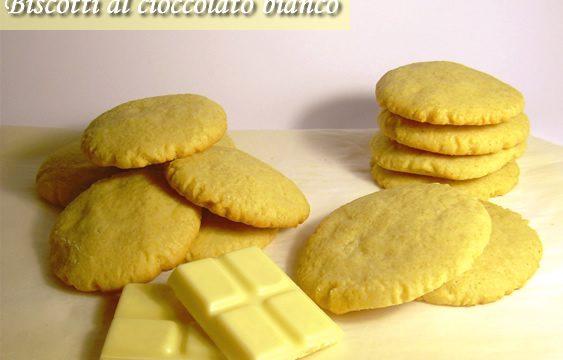 Biscotti al cioccolato bianco ricetta dolce