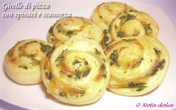 Girelle di pizza con spinaci e scamorza ricetta facile