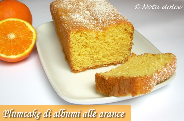 Plumcake di albumi alle arance, ricetta dolce light