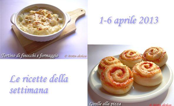 Le ricette della settimana 1-6 aprile 2013