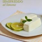 Semifreddo al limone, ricetta dolce
