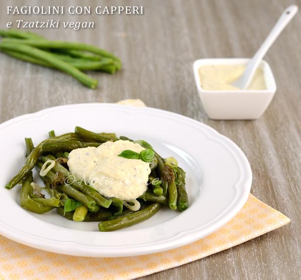 Fagiolini con capperi e Tzatziki vegan, ricetta facile