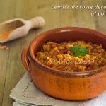 Lenticchie rosse decorticate al pomodoro ricetta veloce