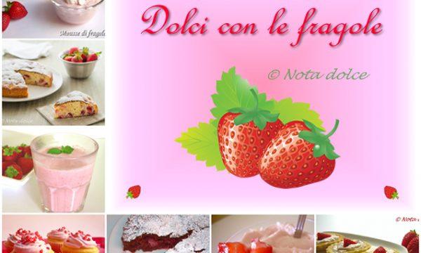 Dolci con le fragole ricette golose