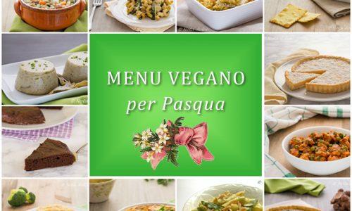 Menu vegano per Pasqua ricette facili e gustose