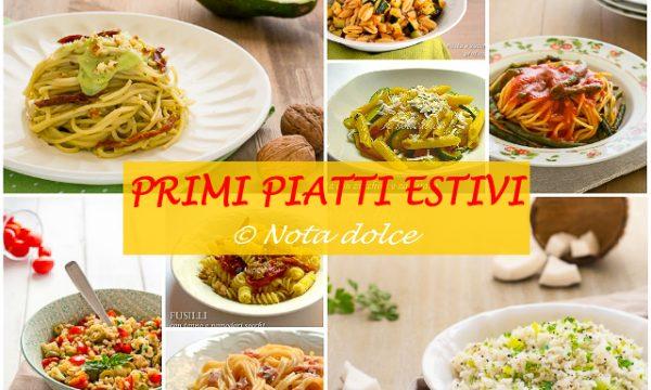 Primi piatti estivi ricette facili e gustose
