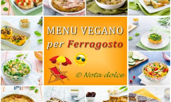 Menu vegano per Ferragosto ricette facili e sfiziose