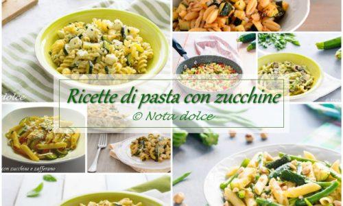 Ricette di pasta con zucchine idee facili e sfiziose