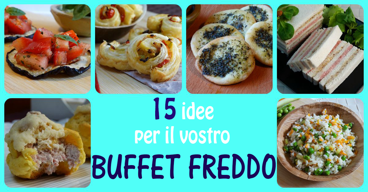 Buffet freddo - 15 ricette da preparare in anticipo