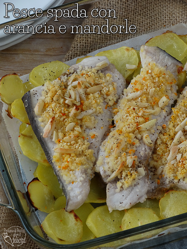 pesce spada all'arancia e mandorle e patate al forno