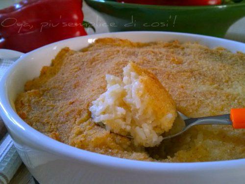 Sformato di riso al parmigiano, ricetta ricca e gustosa