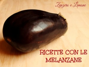 RICETTE CON LE MELANZANE