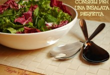 Consigli per una insalata perfetta