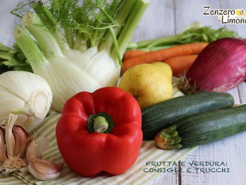 Frutta e verdura: consigli e trucchi
