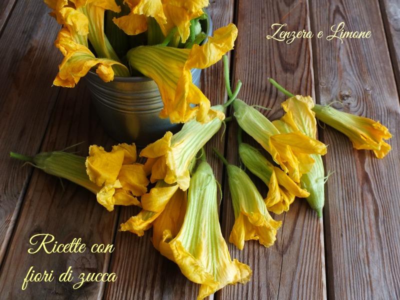 Mazzo Fiori Di Zucca.Ricette Con Fiori Di Zucca Raccolta Zenzero E Limone
