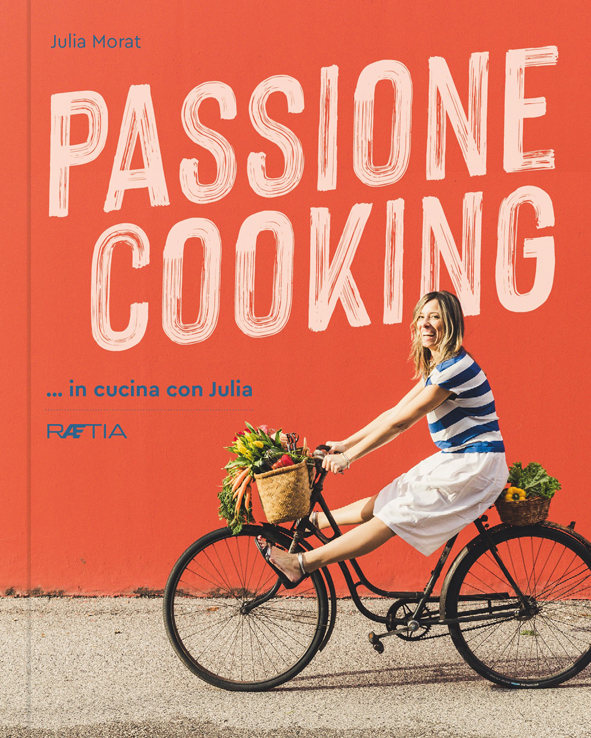 Passione Cooking libro Julia Morat