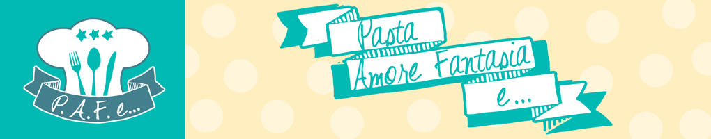Pasta, amore, fantasia e…