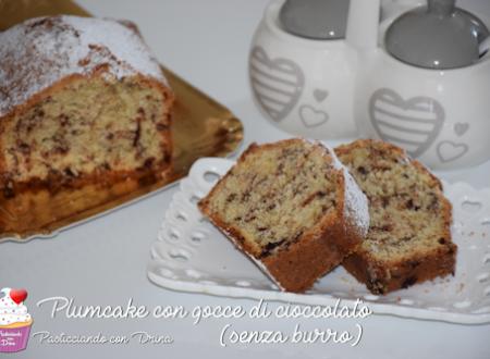 Plumcake con gocce di cioccolato, senza burro