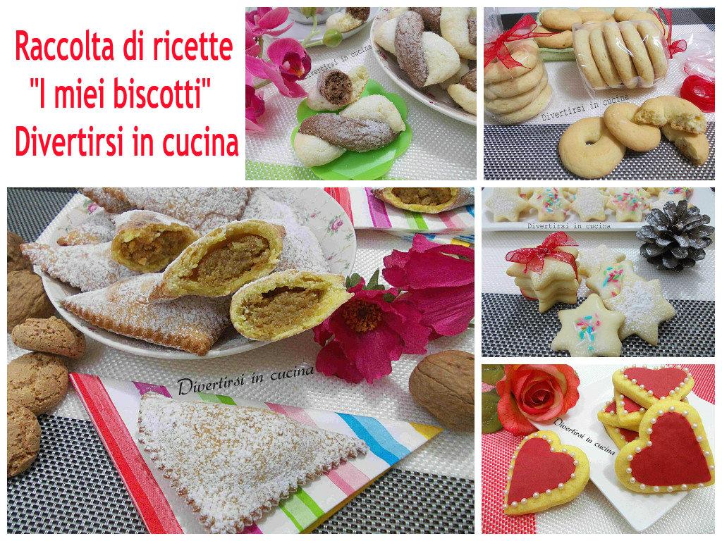 Raccolta ricette Biscotti Divertirsi in cucina