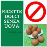 Raccolta ricette dolci senza uova Divertirsi in cucina