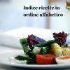 Indice ricette in ordine alfabetico