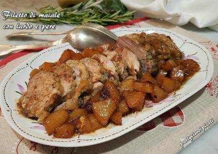 Filetto di maiale con lardo e pere