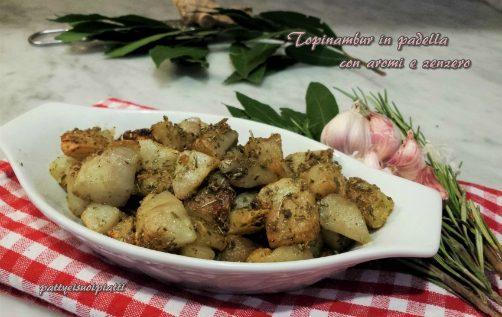 Topinambur in padella con aromi e zenzero